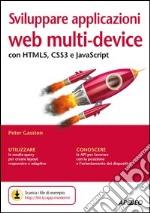 Sviluppare applicazioni web multi-device con HTMLS, CSS3 e JavaScript libro