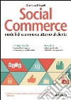 Social commerce. E-commerce attorno al cliente