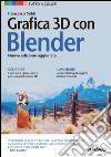 Grafica 3D con Blender libro