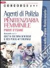 Concorsi per agenti di polizia penitenziaria femminile. Prove d'esame libro