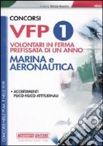 Concorsi VFP 1. Volontari in ferma prefissata di un anno. Marina e aeronautica. Accertamenti psico-fisico-attitudinali