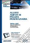 Allievi agenti di polizia penitenziaria. Teoria e quiz. Manuale completo per la preparazione alla prova scritta. Con aggiornamneto online libro