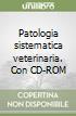 Patologia sistematica veterinaria. Con CD-ROM libro
