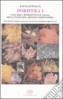 Porifera I. Calcarea, demospongiae (partim), hexactinellida, homoscleromorpha. Ediz. inglese libro