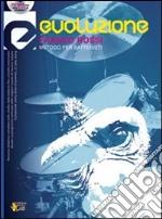 Evoluzione. Metodo per batteristi. Con CD libro