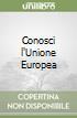 Conosci l'Unione Europea