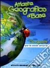 Atlante Geografico di Base per la Scuola Elementare. Con Carte Mute. libro