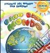 Giro giro mondo. Atlante del mondo per bambini. Con CD-ROM