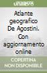 Atlante geografico De Agostini. Con aggiornamento online libro