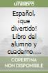 Español, ¡que divertido! Libro del alumno y cuaderno. Per la Scuola media. Con e-book. Con espansione online libro