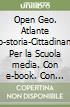 Open Geo. Atlante geo-storia-Cittadinanza. Con e-book. Con espansione online. Per la Scuola media libro
