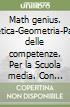 Math genius. Aritmetica-Geometria-Palestra delle competenze. Per la Scuola media. Con e-book. Con espansione online libro