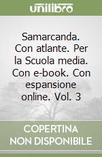 Samarcanda. Con atlante. Con e-book. Con espansione online. Per la Scuola media libro di Di Napoli Matteo