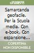 Samarcanda geofacile. Per la Scuola media. Con e-book. Con espansione online libro