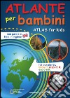 Atlante per bambini-Atlas for kids libro
