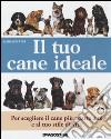 Il tuo cane ideale libro
