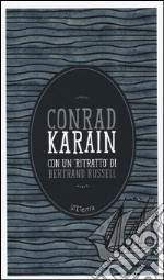 Karain. Con un «ritratto» di Bertrand Russell. Con e-book libro