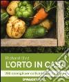 L'orto in casa. 200 consigli per coltivarlo con successo libro