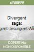 Divergent saga: Divergent-Insurgent-Allegiant libro
