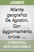 Atlante geografico De Agostini. Con aggiornamento online. Deluxe edition libro