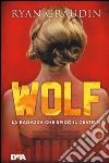 Wolf. La ragazza che sfidò il destino libro