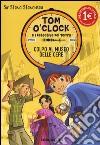 Colpo al museo delle cere. Tom O'Clock e i detective del tempo. Ediz. illustrata. Vol. 1 libro