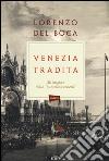 Venezia tradita. All'origine della «questione veneta». Con e-book libro