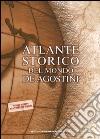 Atlante storico del mondo. Ediz. a colori. Con Contenuto digitale per download e accesso on line libro