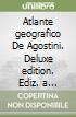 Atlante geografico De Agostini. Deluxe edition. Con Contenuto digitale per accesso on line libro