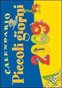 Piccoli giorni 2009 libro di Zuffetti Zaira - Bona Paola