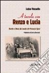 A tavola con Renzo e Lucia. Ricette e menu dal mondo dei Promessi sposi libro