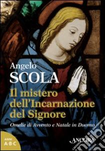 Il mistero dell'incarnazione del Signore libro di Scola Angelo