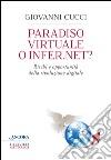 Paradiso virtuale o infer.net? Rischi e opportunit� della rivoluzione digitale