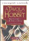 A tavola con gli hobbit libro