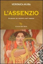 L'assenzio libro di Mura Veronica