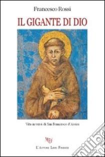 Il gigante di Dio libro di Rossi Francesco