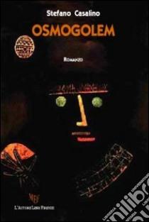 Osmogolem libro di Casalino Stefano