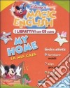 non specificato - MAGIC ENGLISH. MY HOME. LA MIA CASA. CON CD AUDIO