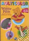 Winnie the Pooh. Nuove avventure nel bosco dei 100 Acri. Multicolor special libro