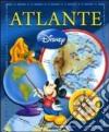 Atlante Disney. Ediz. illustrata libro