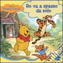 Winnie the Pooh. Ro va a spasso da solo libro