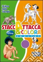 Staccattacca e colora special: Il libro della giunglaLa carica dei 101. Con adesivi libro