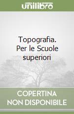 Topografia. Per le Scuole superiori (2) libro di Pasini Massimiliano
