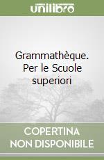 Grammathèque. Per le Scuole superiori libro di Parodi Lidia - Vallacco Marina