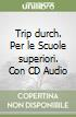Trip durch. Con CD Audio. Per le Scuole superiori