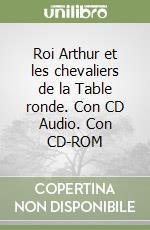Roi arthur et les chevaliers de la table ronde con cd - Le roi arthur et les chevaliers de la table ronde ...