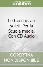 Le français au soleil. Con CD Audio. Per la Scuola media (2) libro di Gauthier Julien