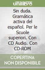 Sin duda. Gramática activa del español. Con CD-ROM libro di Boscaini Gloria
