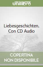 Liebesgeschichten. Con CD Audio libro di Tieck Ludwig, Storm Theodor, Hoffmann Ernst T.