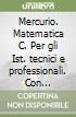 Mercurio. Matematica C. Per gli Ist. tecnici e professionali. Con espansione online libro